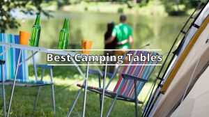 Best Camping Tables In 2021