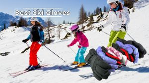 Best Ski Gloves 2021