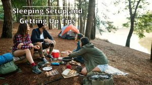 Camping for Beginners: Sleeping Setup and Getting Up Tips