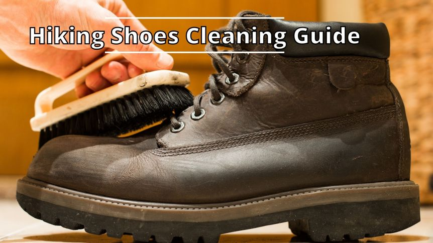 Hiking Shoes Cleaning Guide
