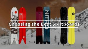 How to Choose the Best Splitboards