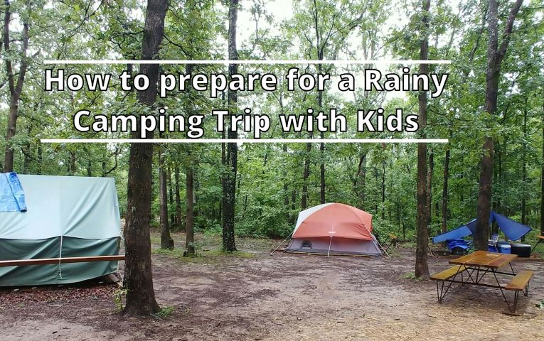 How to prepare for a Rainy Camping Trip with Kids