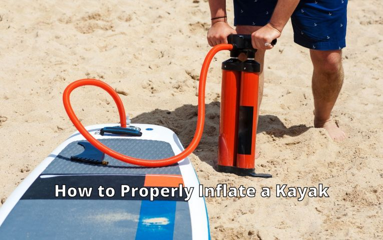 How to Properly Inflate a Kayak