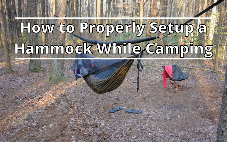 How to Properly Setup a Hammock While Camping