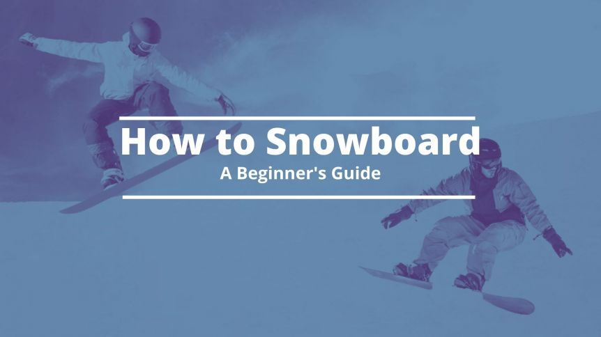 How To Snowboard (Beginner's Guide)