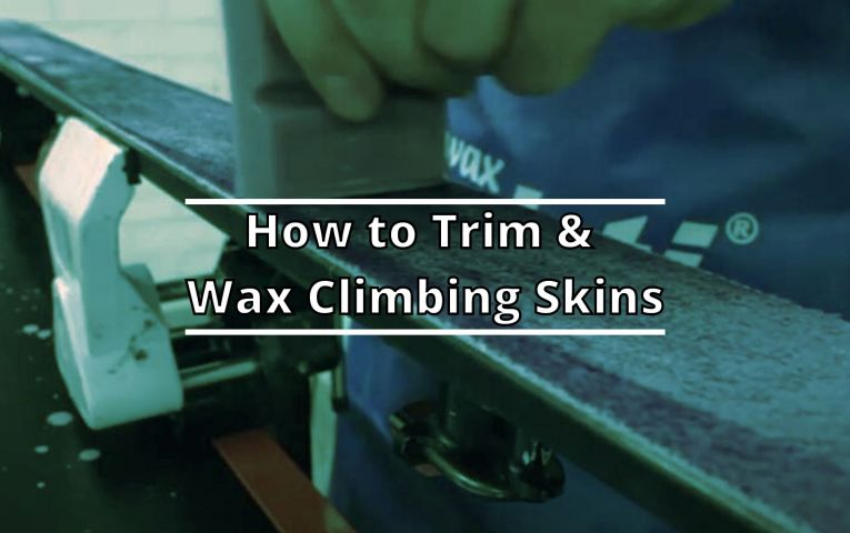 How to Trim & Wax Climbing Skins