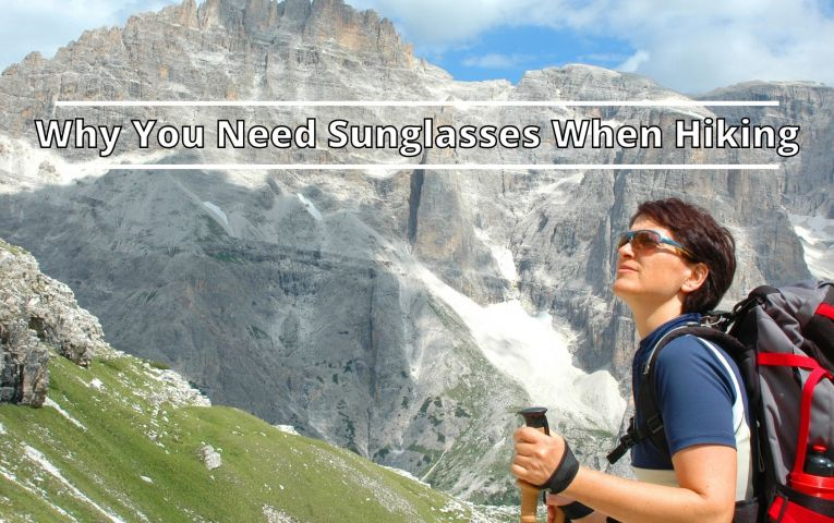 Why You Need Sunglasses When Hiking?